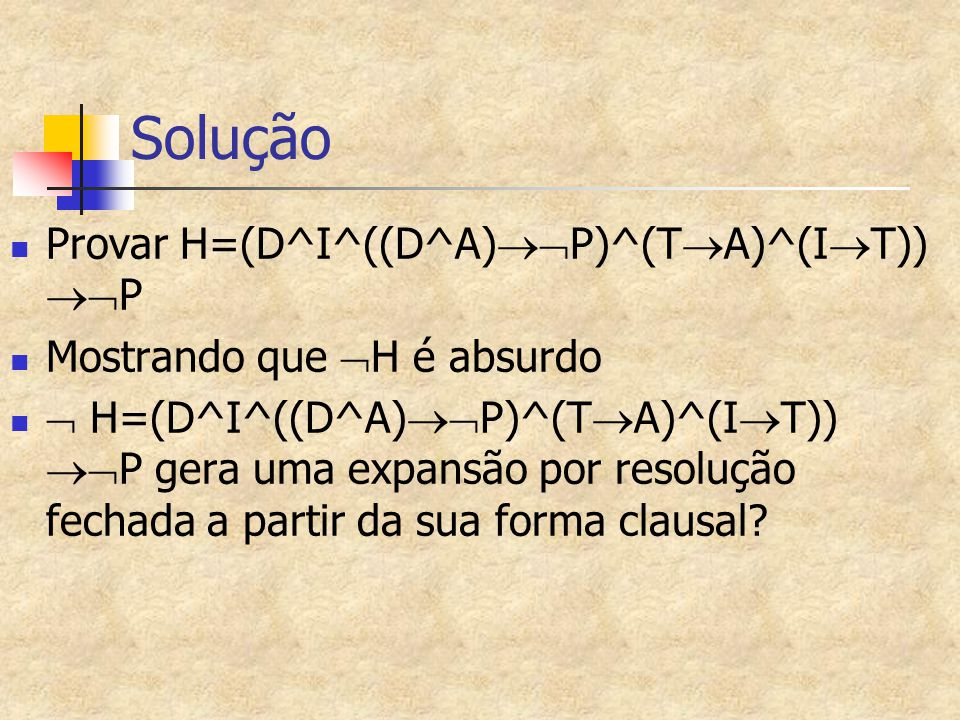Solução Provar H=(D^I^((D^A)P)^(TA)^(IT)) P