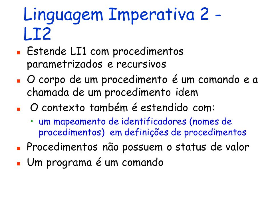 Linguagem Imperativa 2 - LI2