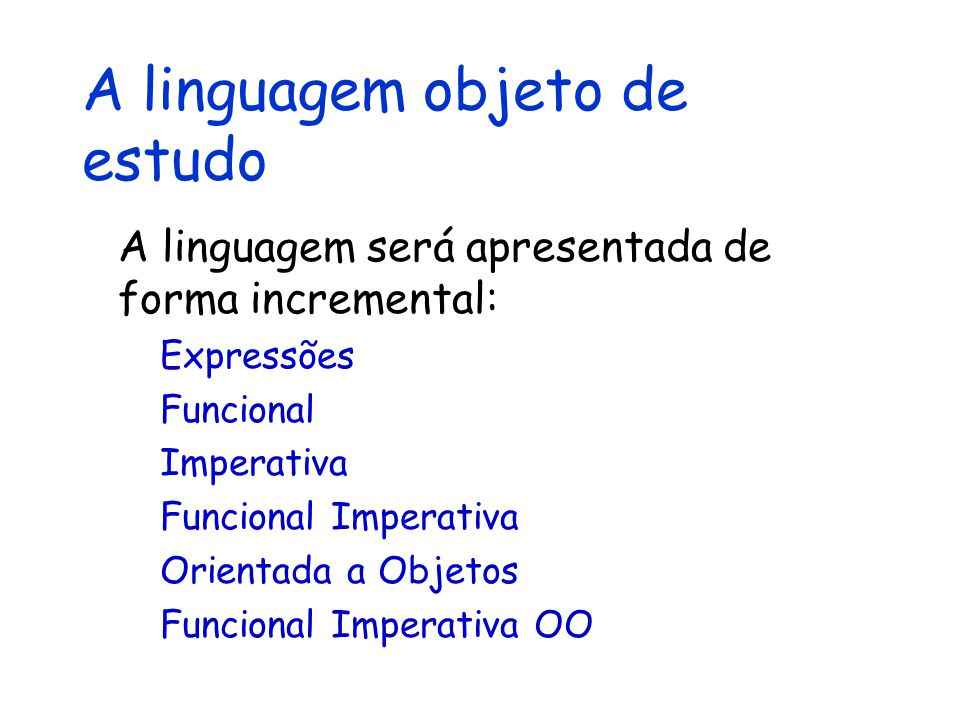 A linguagem objeto de estudo