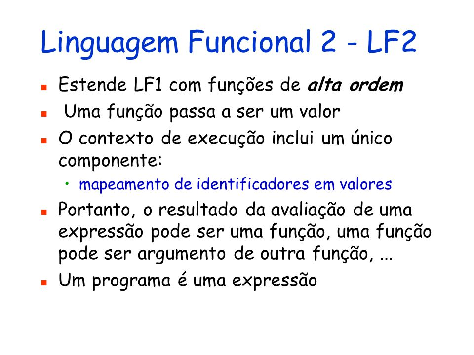 Linguagem Funcional 2 - LF2
