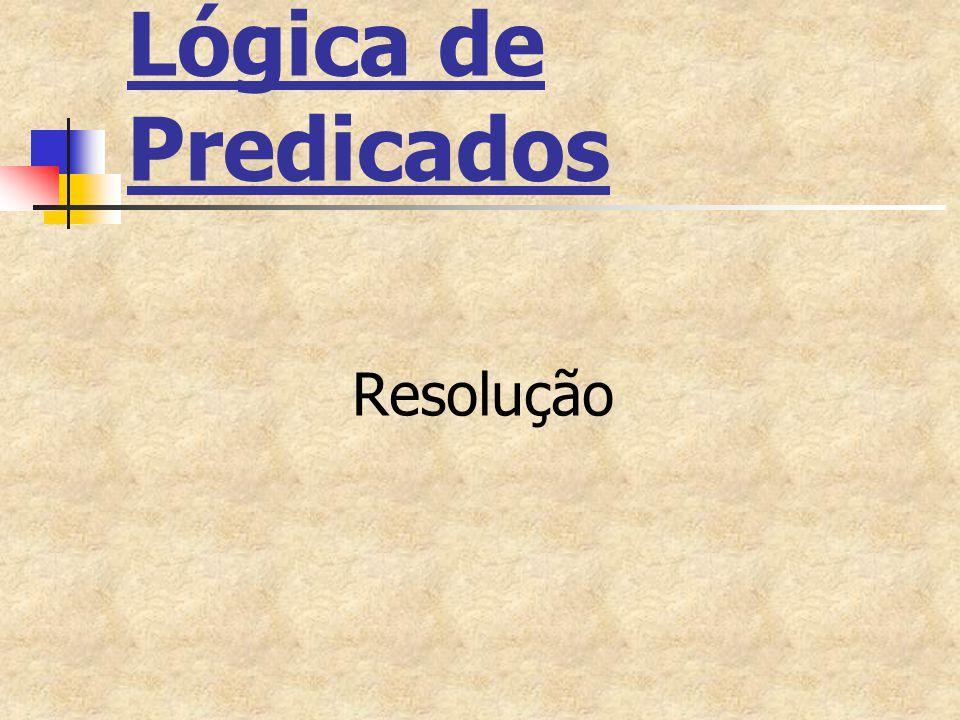 Lógica de Predicados Resolução