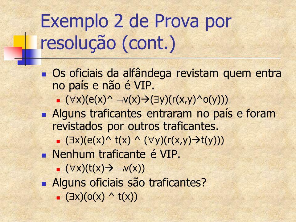Exemplo 2 de Prova por resolução (cont.)
