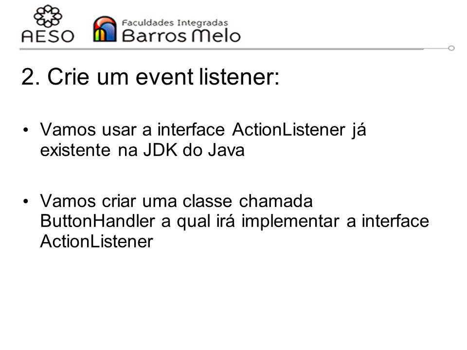 2. Crie um event listener: