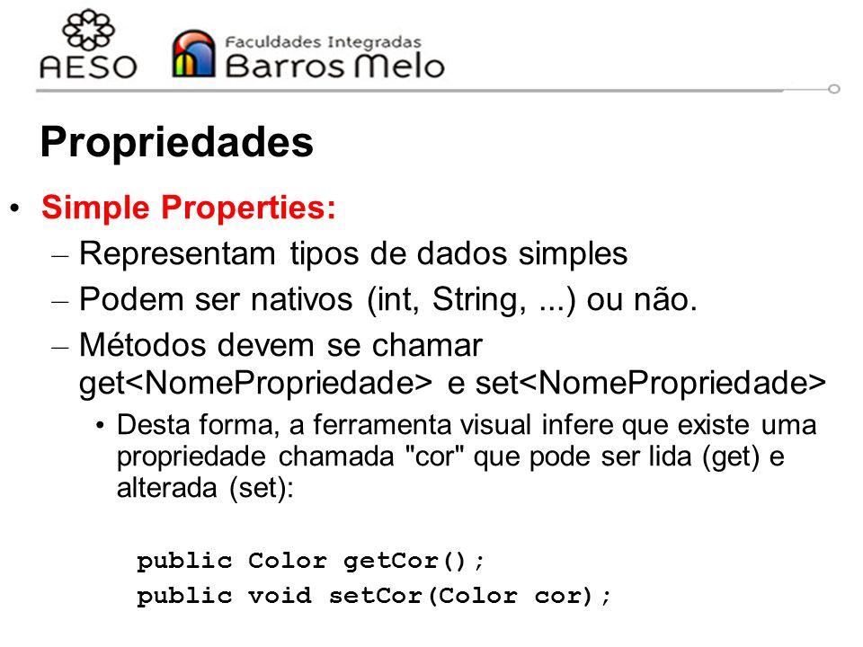 Propriedades Simple Properties: Representam tipos de dados simples