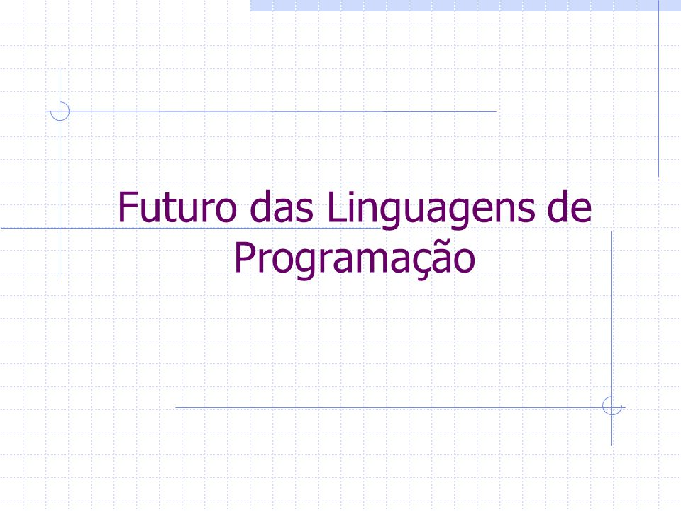 Futuro das Linguagens de Programação