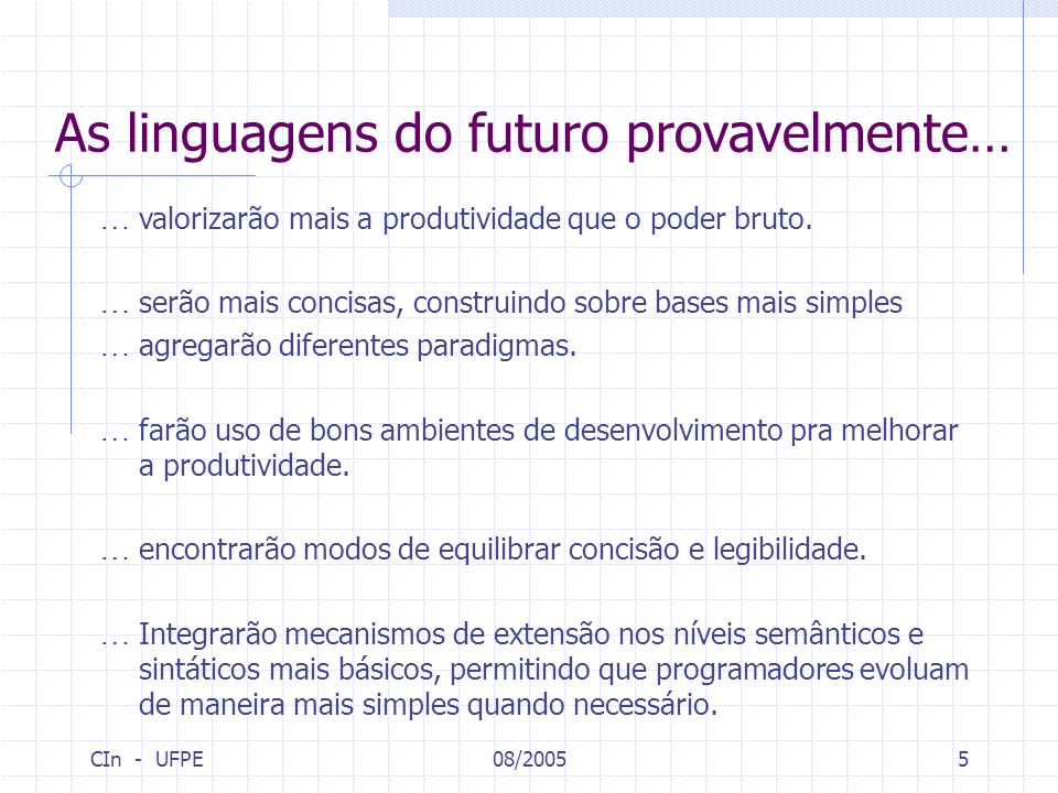 As linguagens do futuro provavelmente…