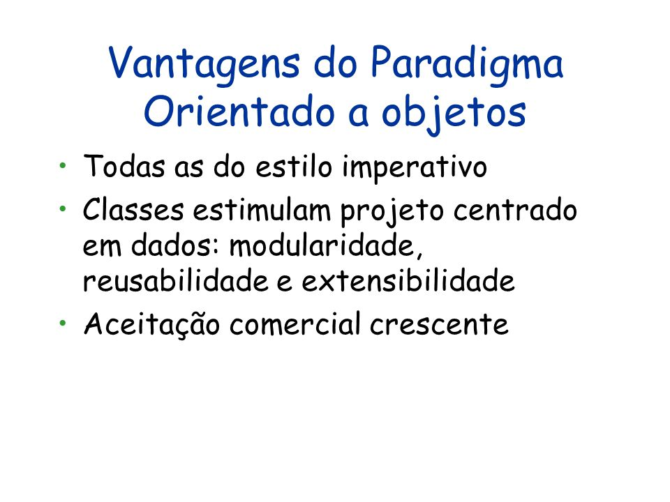 Vantagens do Paradigma Orientado a objetos