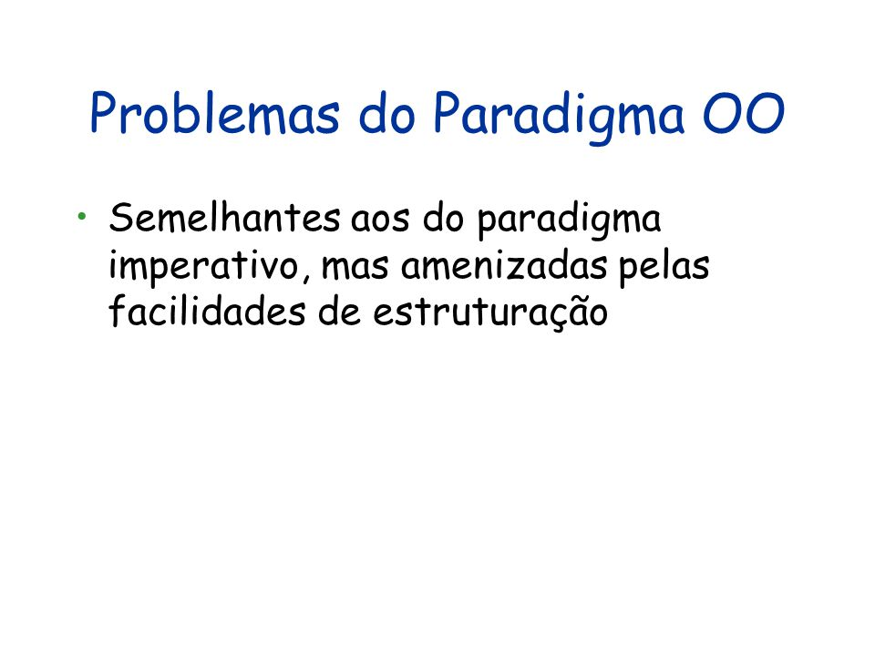 Problemas do Paradigma OO