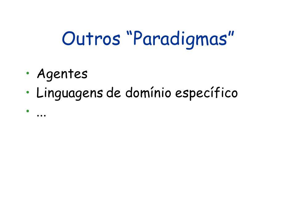 Outros Paradigmas Agentes Linguagens de domínio específico ...