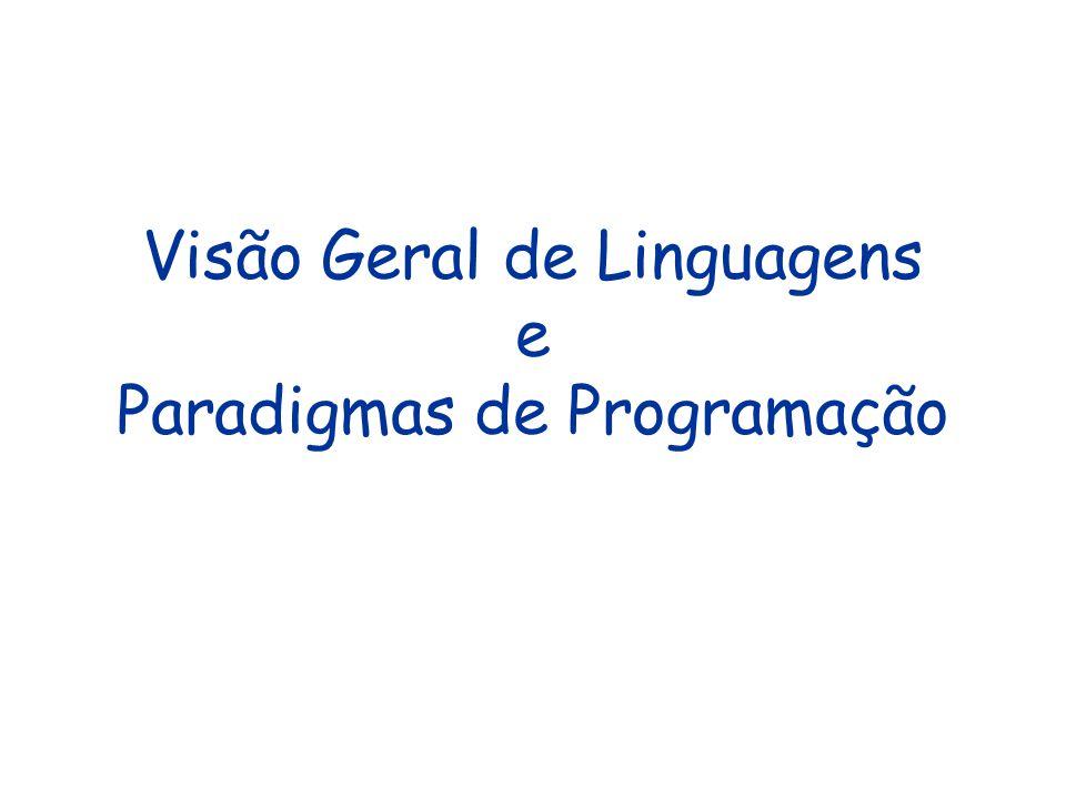 Visão Geral de Linguagens e Paradigmas de Programação