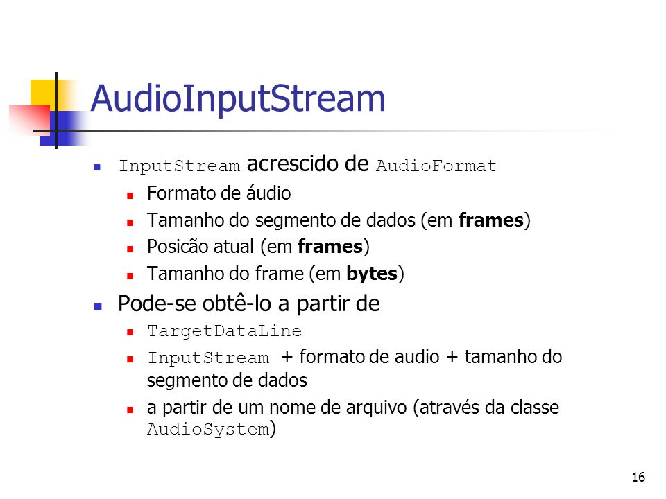 AudioInputStream Pode-se obtê-lo a partir de