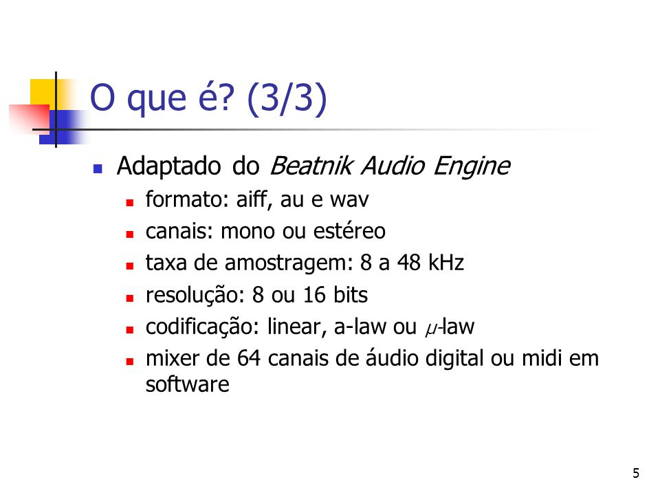 O que é (3/3) Adaptado do Beatnik Audio Engine