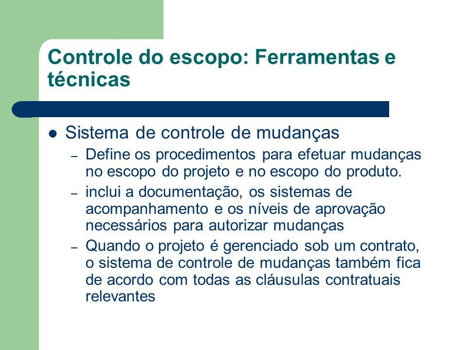 Controle do escopo: Ferramentas e técnicas