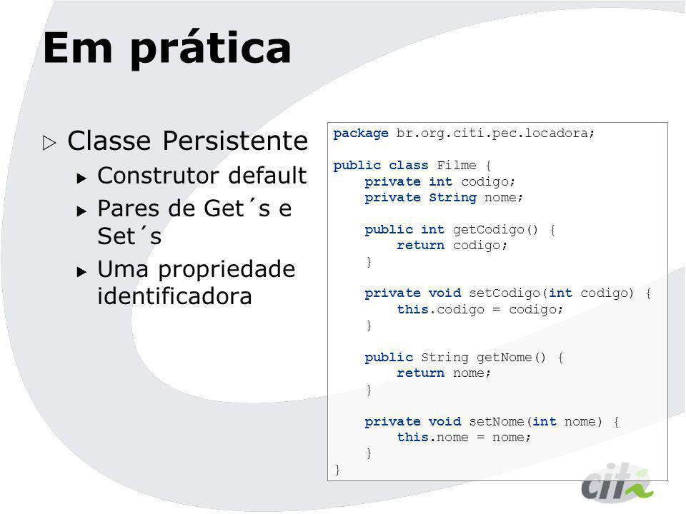 Em prática Classe Persistente Construtor default