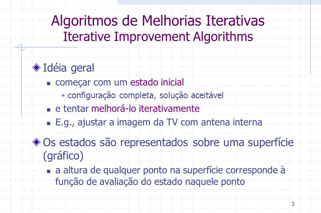 Algoritmos de Melhorias Iterativas Iterative Improvement Algorithms