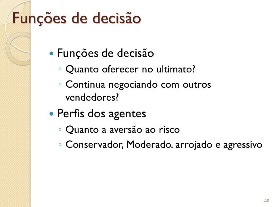 Funções de decisão Funções de decisão Perfis dos agentes