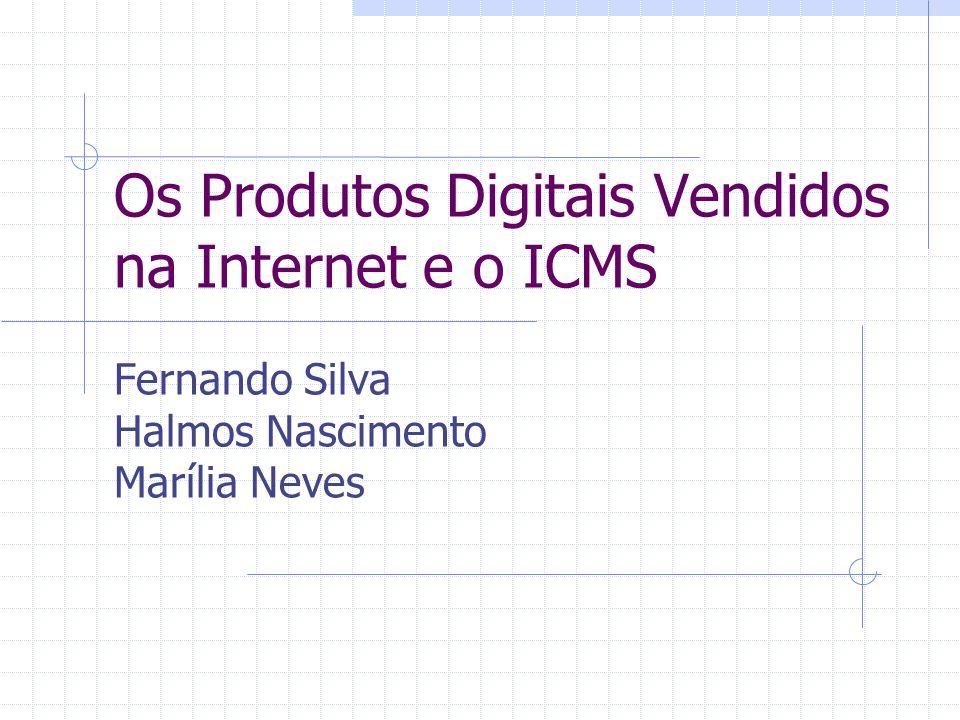 Os Produtos Digitais Vendidos na Internet e o ICMS