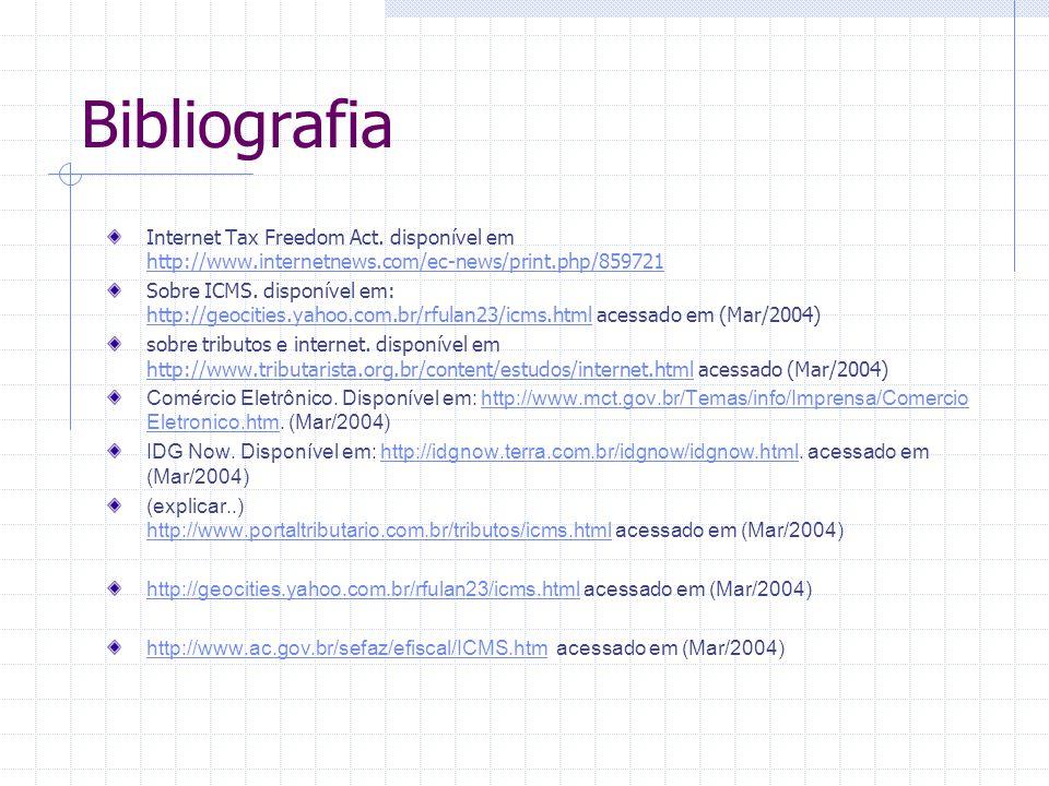 Bibliografia Internet Tax Freedom Act. disponível em http://www.internetnews.com/ec-news/print.php/859721.