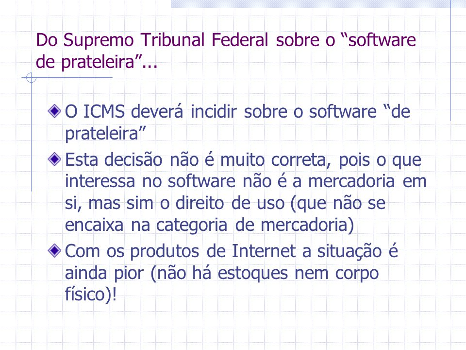 Do Supremo Tribunal Federal sobre o software de prateleira ...