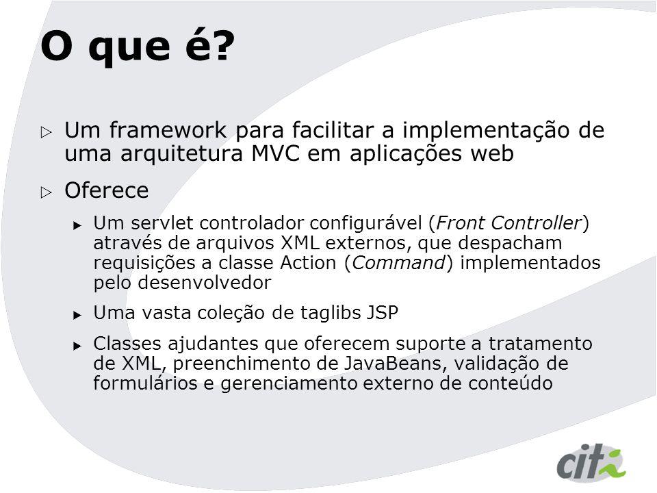 O que é Um framework para facilitar a implementação de uma arquitetura MVC em aplicações web. Oferece.