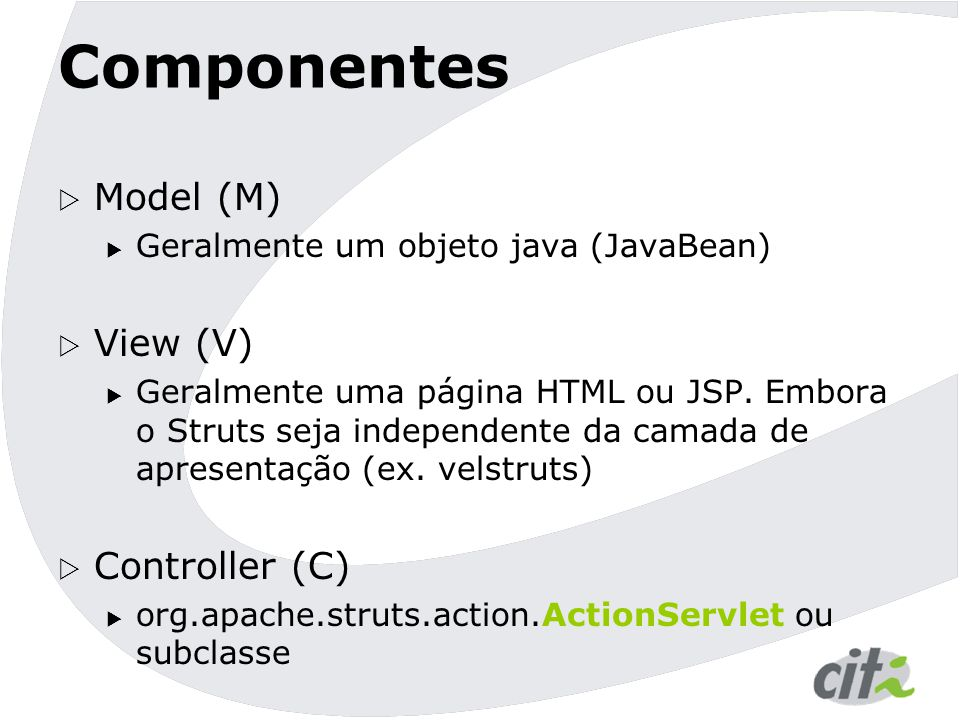 Componentes Model (M) View (V) Controller (C)