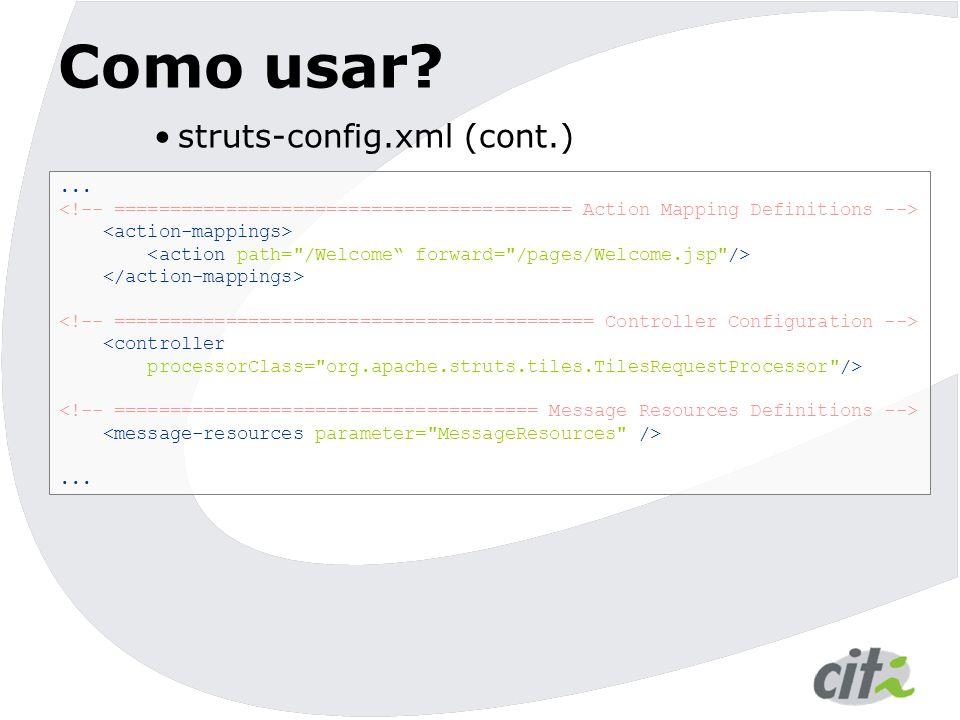 Como usar struts-config.xml (cont.) ...