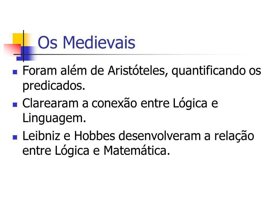 Os Medievais Foram além de Aristóteles, quantificando os predicados.