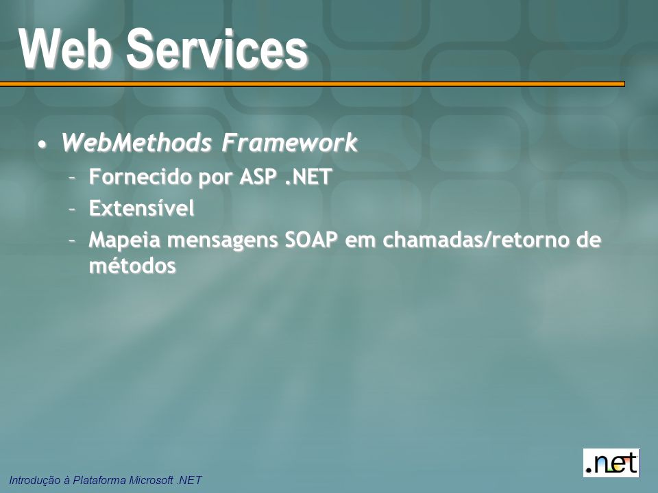 Web Services WebMethods Framework Fornecido por ASP .NET Extensível