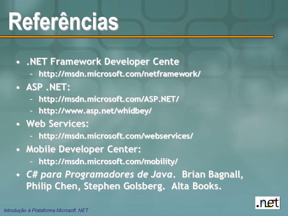 Referências .NET Framework Developer Cente ASP .NET: Web Services: