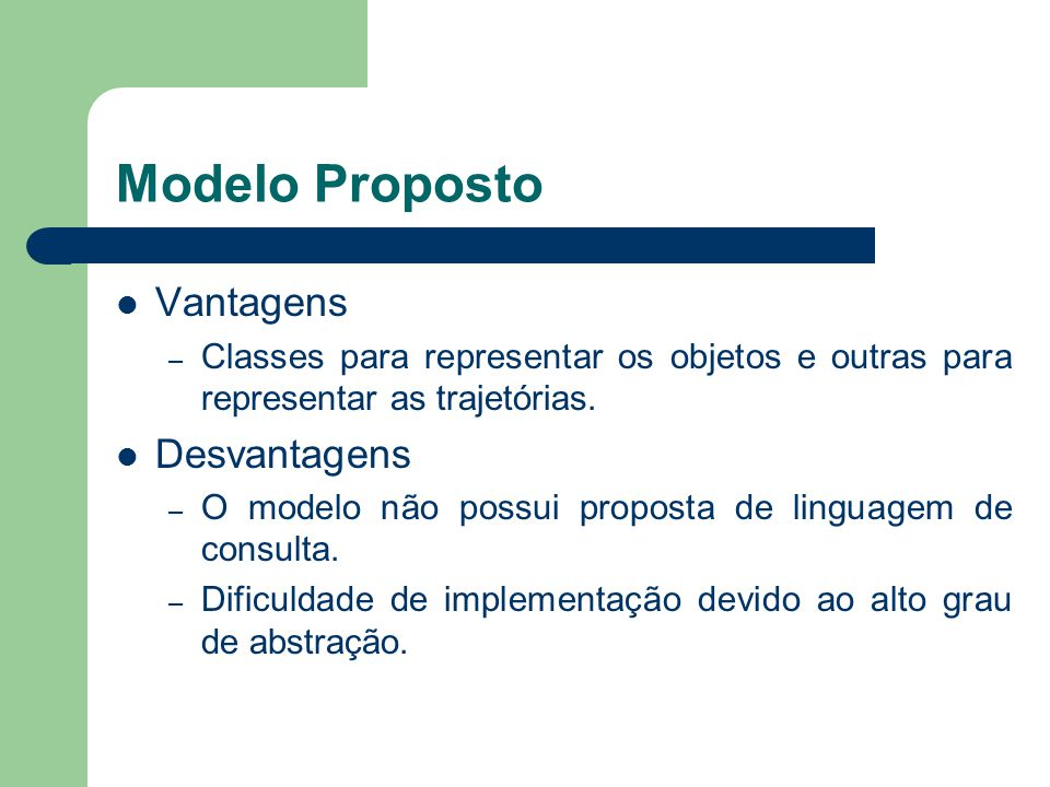 Modelo Proposto Vantagens Desvantagens