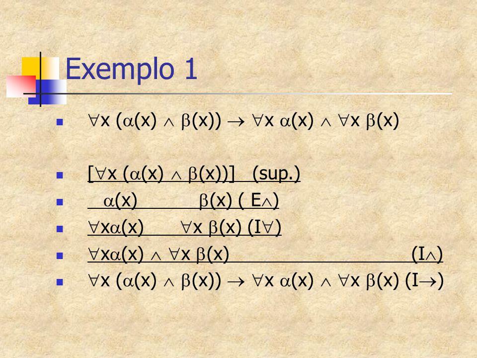 Exemplo 1 x ((x)  (x))  x (x)  x (x)