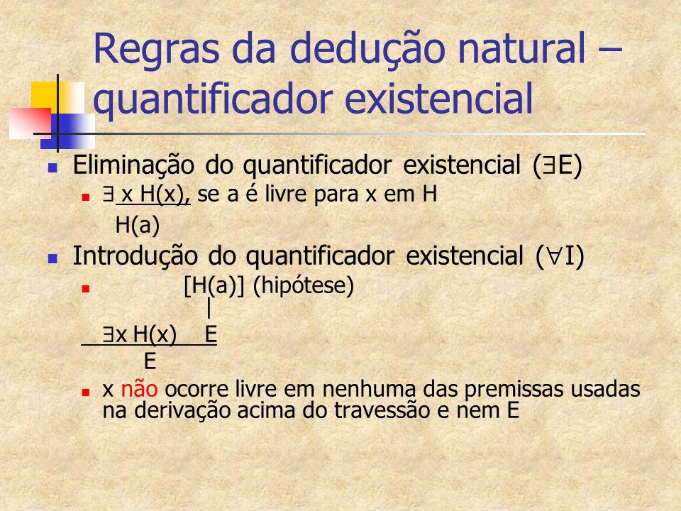 Regras da dedução natural – quantificador existencial