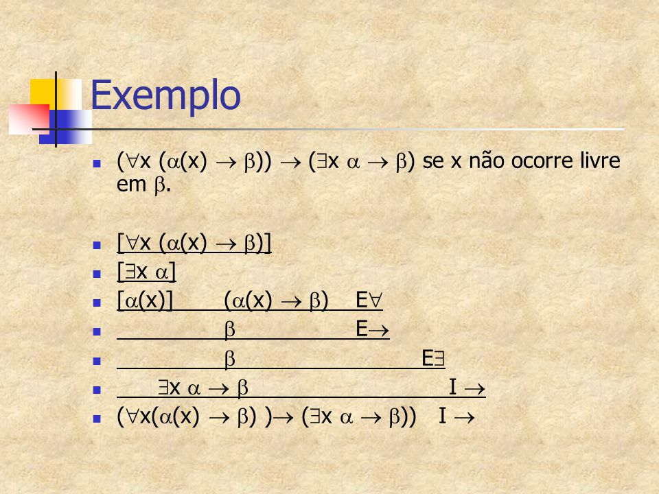 Exemplo (x ((x)  ))  (x   ) se x não ocorre livre em .