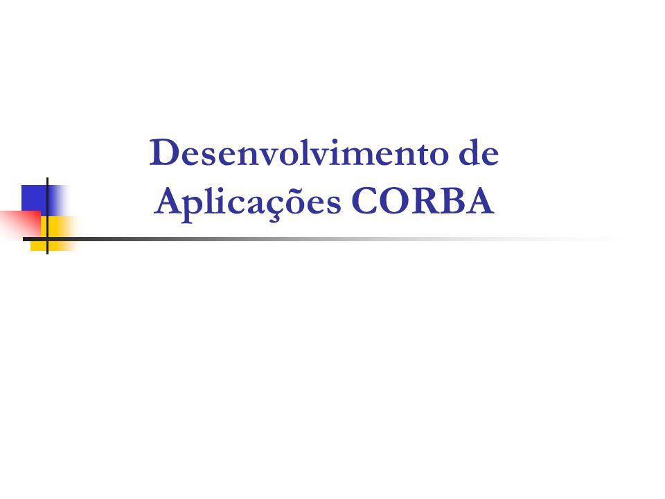 Desenvolvimento de Aplicações CORBA