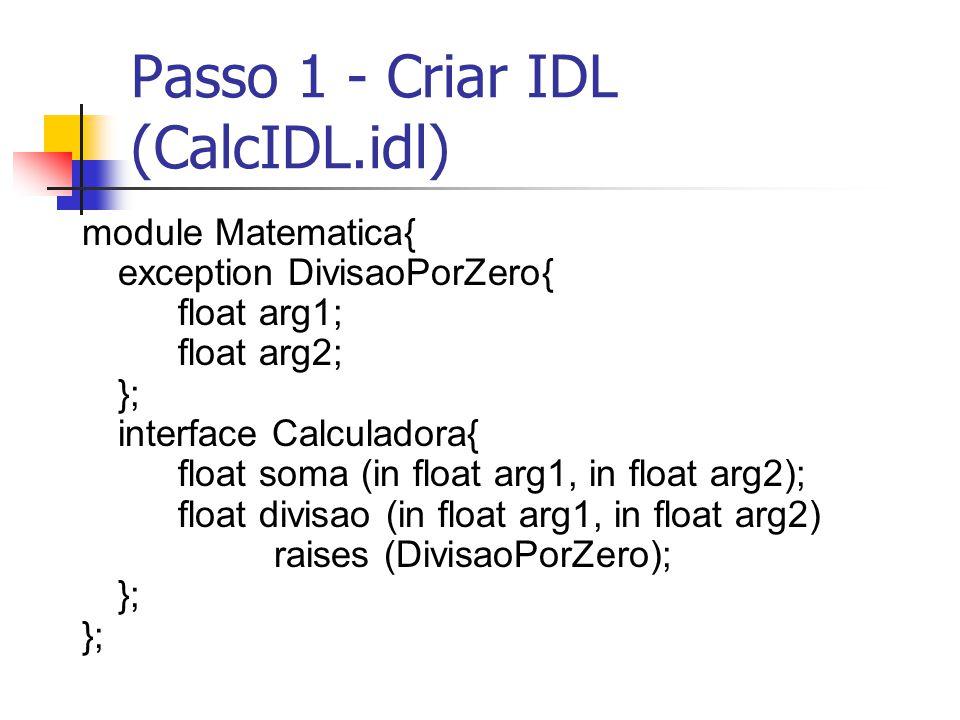 Passo 1 - Criar IDL (CalcIDL.idl)