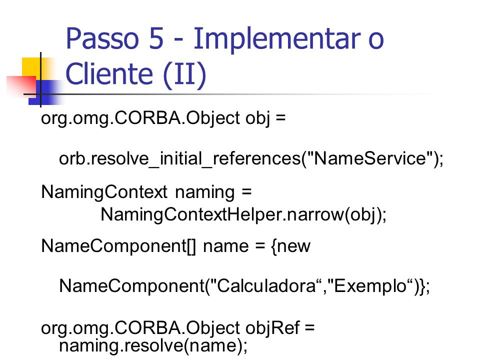 Passo 5 - Implementar o Cliente (II)