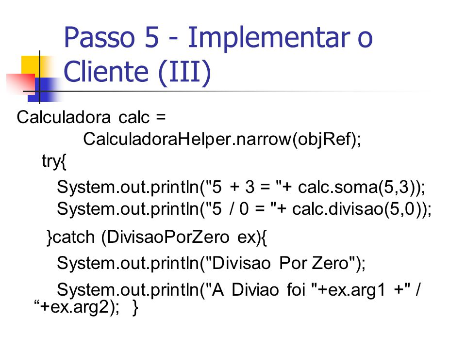Passo 5 - Implementar o Cliente (III)