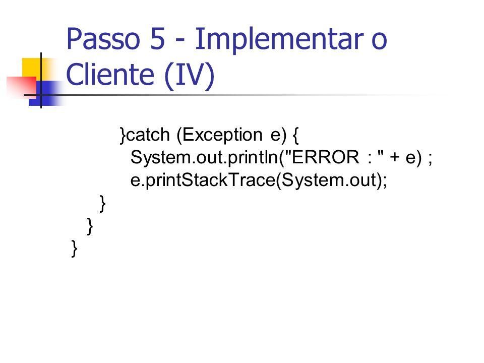 Passo 5 - Implementar o Cliente (IV)
