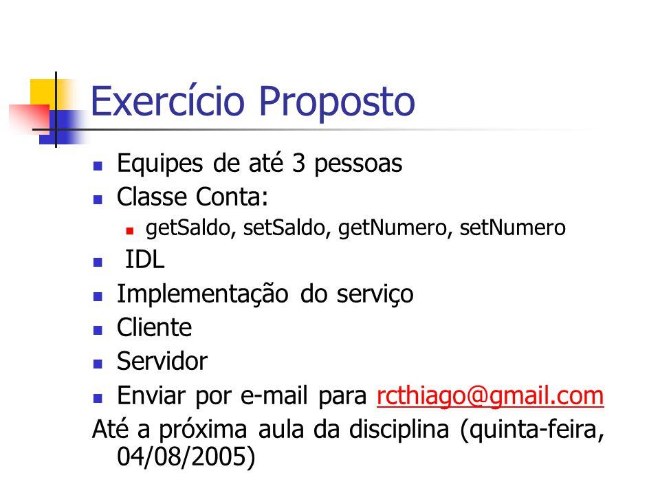 Exercício Proposto Equipes de até 3 pessoas Classe Conta: IDL