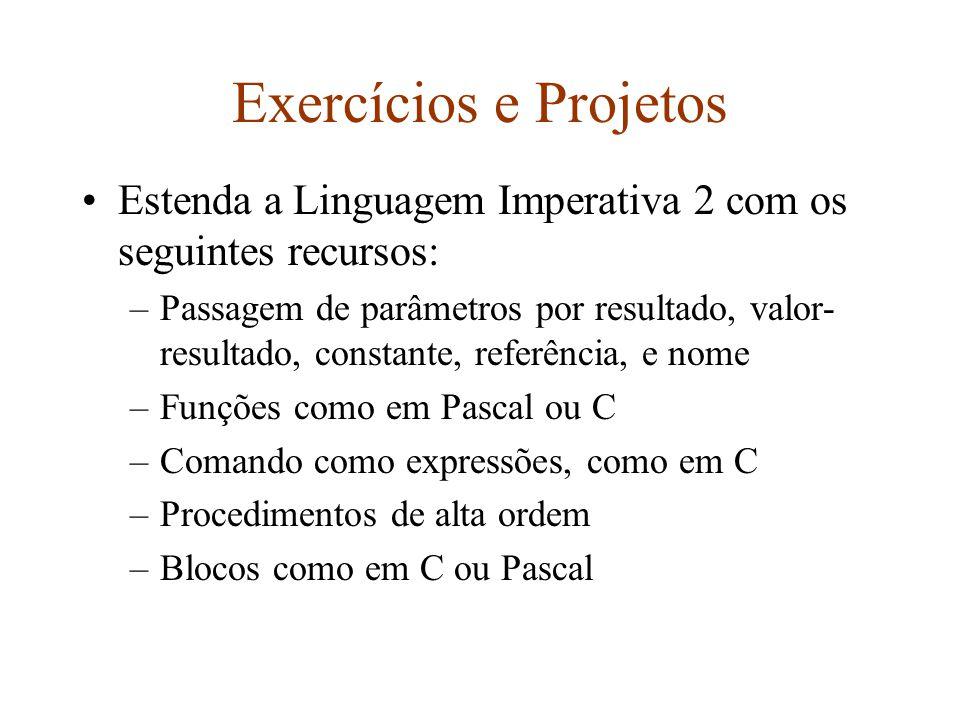 Exercícios e Projetos Estenda a Linguagem Imperativa 2 com os seguintes recursos: