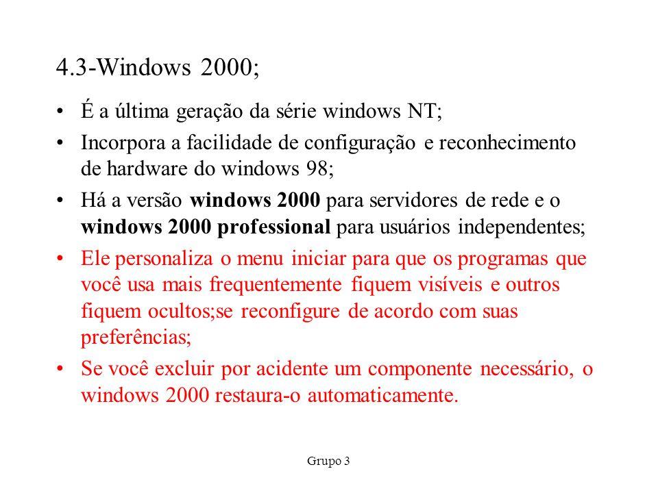 4.3-Windows 2000; É a última geração da série windows NT;