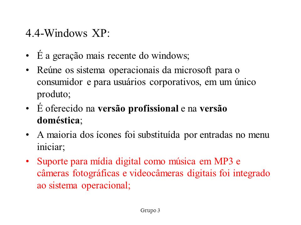 4.4-Windows XP: É a geração mais recente do windows;