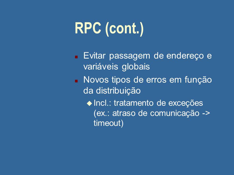 RPC (cont.) Evitar passagem de endereço e variáveis globais