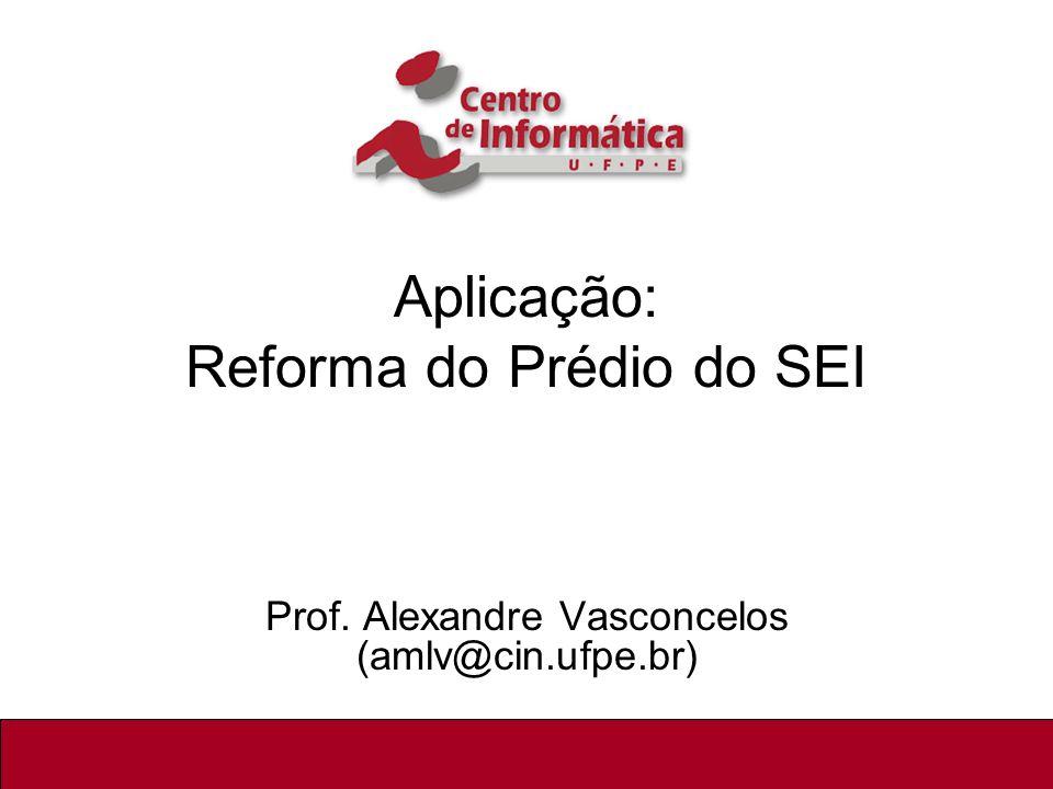 Aplicação: Reforma do Prédio do SEI