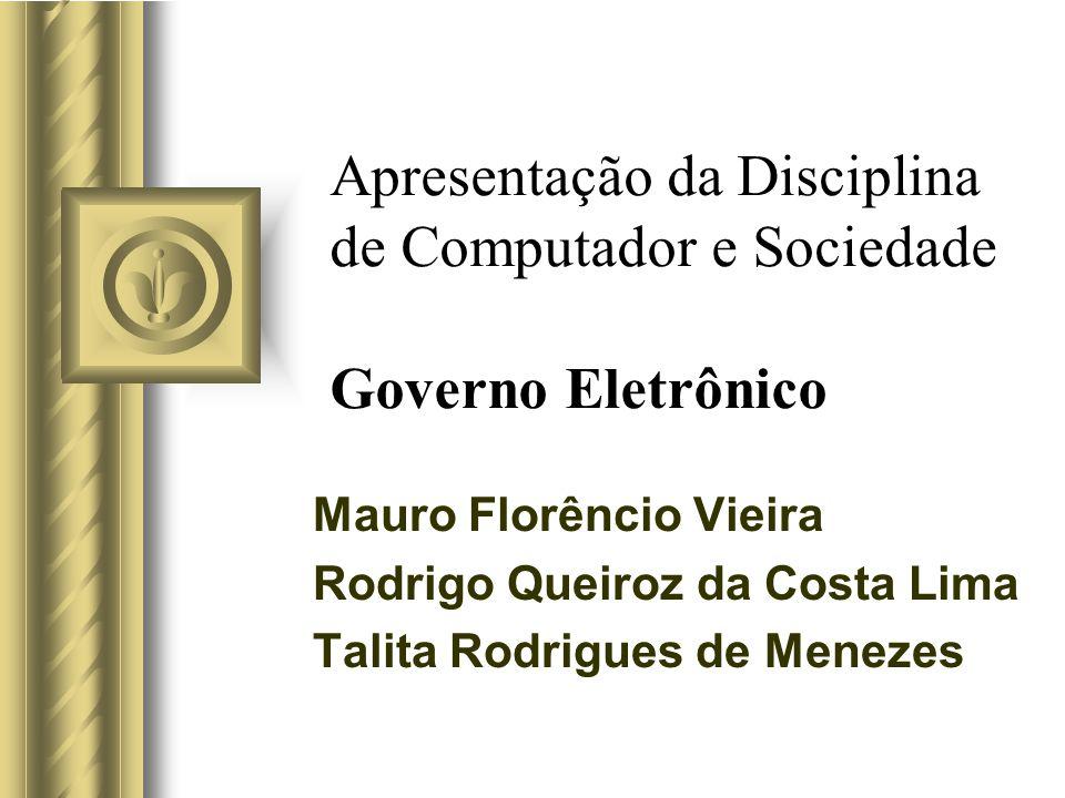 Apresentação da Disciplina de Computador e Sociedade Governo Eletrônico