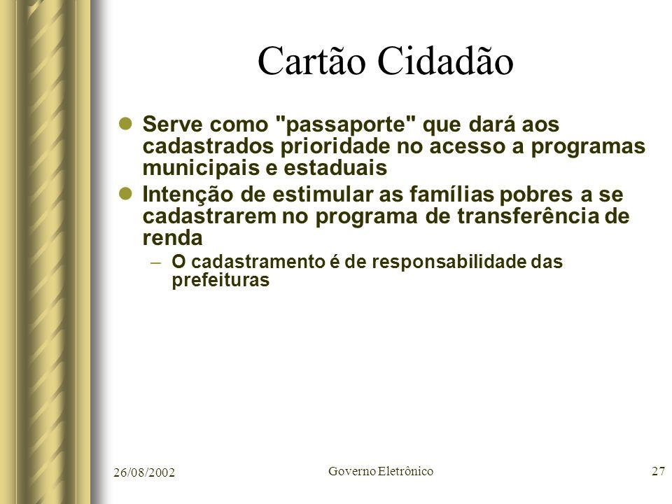 Cartão Cidadão Serve como passaporte que dará aos cadastrados prioridade no acesso a programas municipais e estaduais.