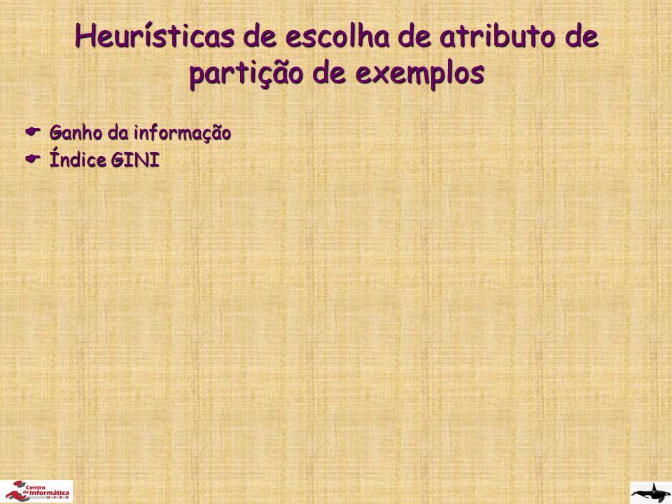 Heurísticas de escolha de atributo de partição de exemplos