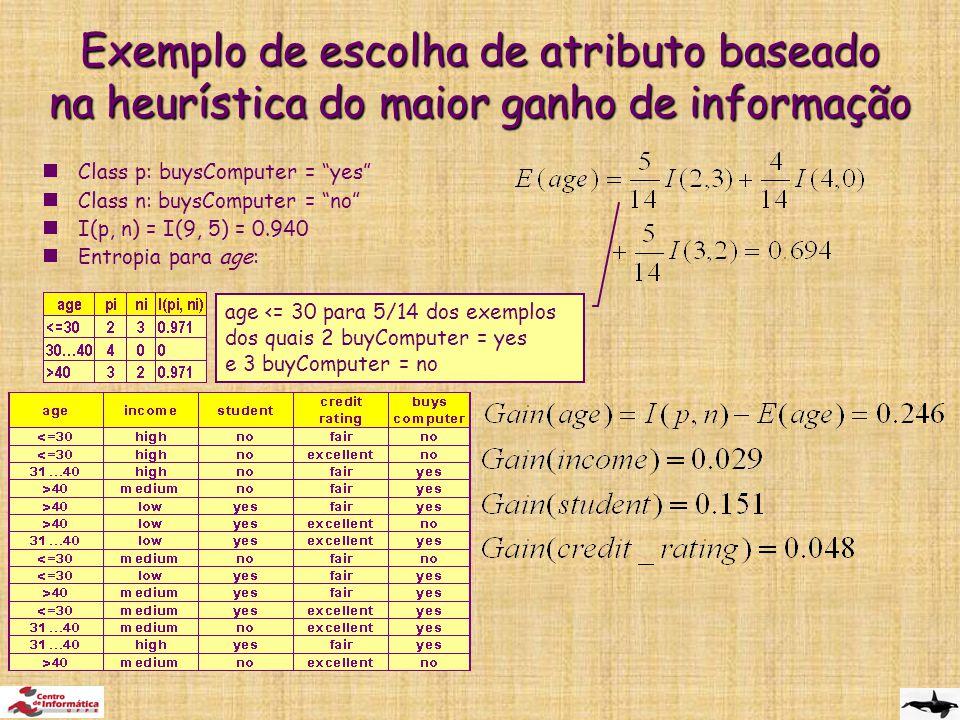 Exemplo de escolha de atributo baseado na heurística do maior ganho de informação