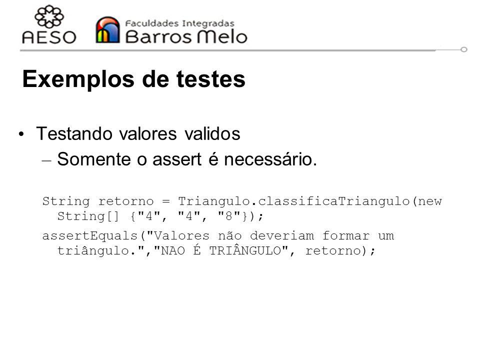 Exemplos de testes Testando valores validos