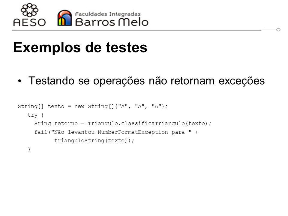 Exemplos de testes Testando se operações não retornam exceções